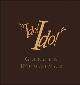 I do! I do! Garden Weddings