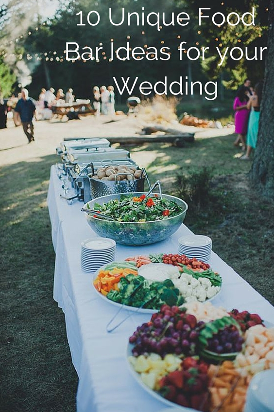 10 Unique Food Bar Ideas for your Wedding