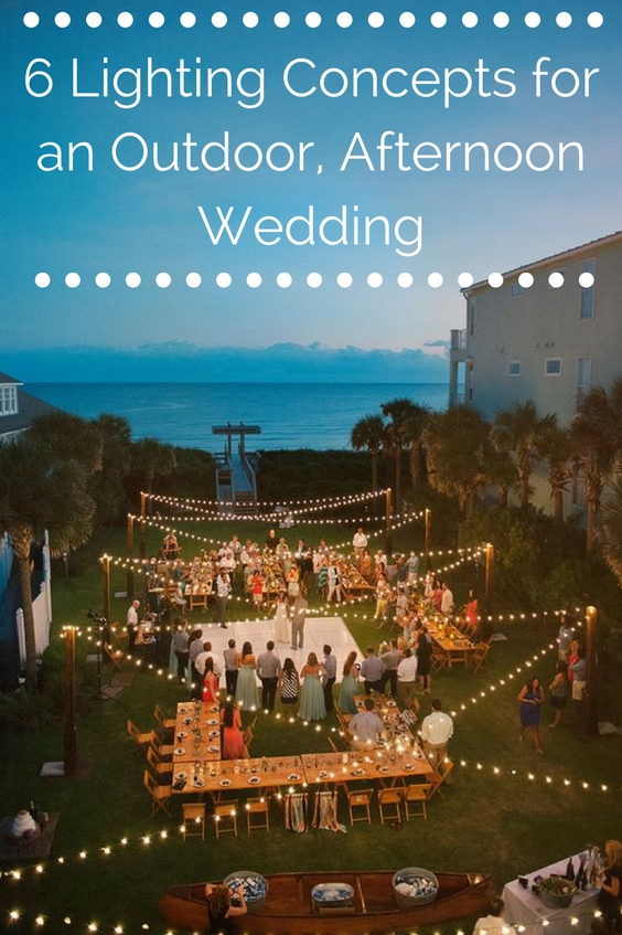 6 Lighting Concepts for an Outdoor, Afternoon Wedding