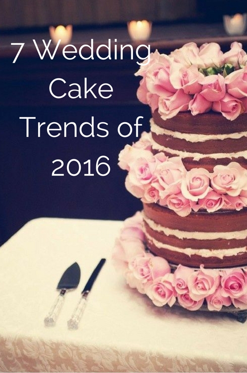 7 Wedding Cake Trends of 2016