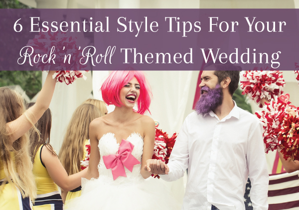 6-Essential-Style-Tips-For-Your-Rock-n-Roll-Wedding-cover